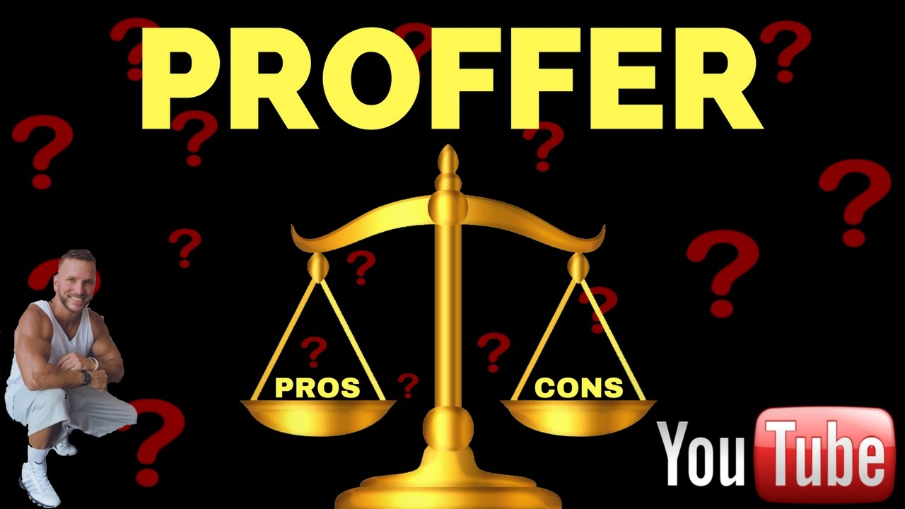 Proffer pros and cons what you need to know 41517 youtube proffer pros and cons what you need to know 41517 platinumwayz