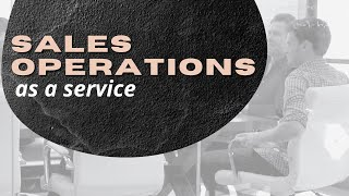 Sales Operations as a Service