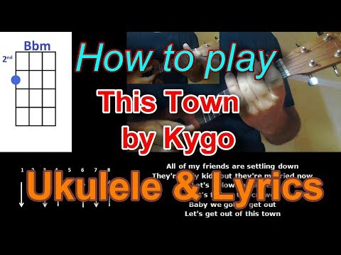 How To Play This Town By Kygo Ukulele Cover
