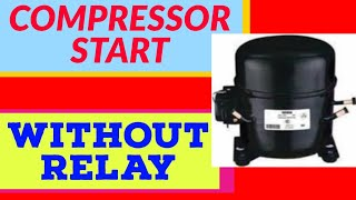 Compressor Start without Relay
