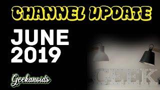 Geek Channel Update June 2019 plus Q&A