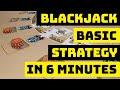 ♠♣BLACKJACK♥♦ Basic Strategy in 6 minutes.