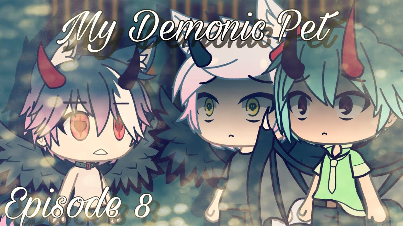 My Demonic Pet | Gay love story | Gacha Life | episode 8