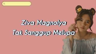 Ziva Magnolya - Tak Sanggup Melupa #terlanjurmencinta (Lyric Video)