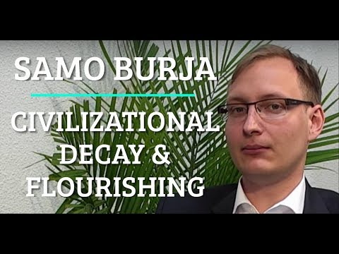Civilizational Decay & Flourishing - Samo Burja
