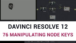 DaVinci Resolve 12 - 76 Manipulating Node Keys