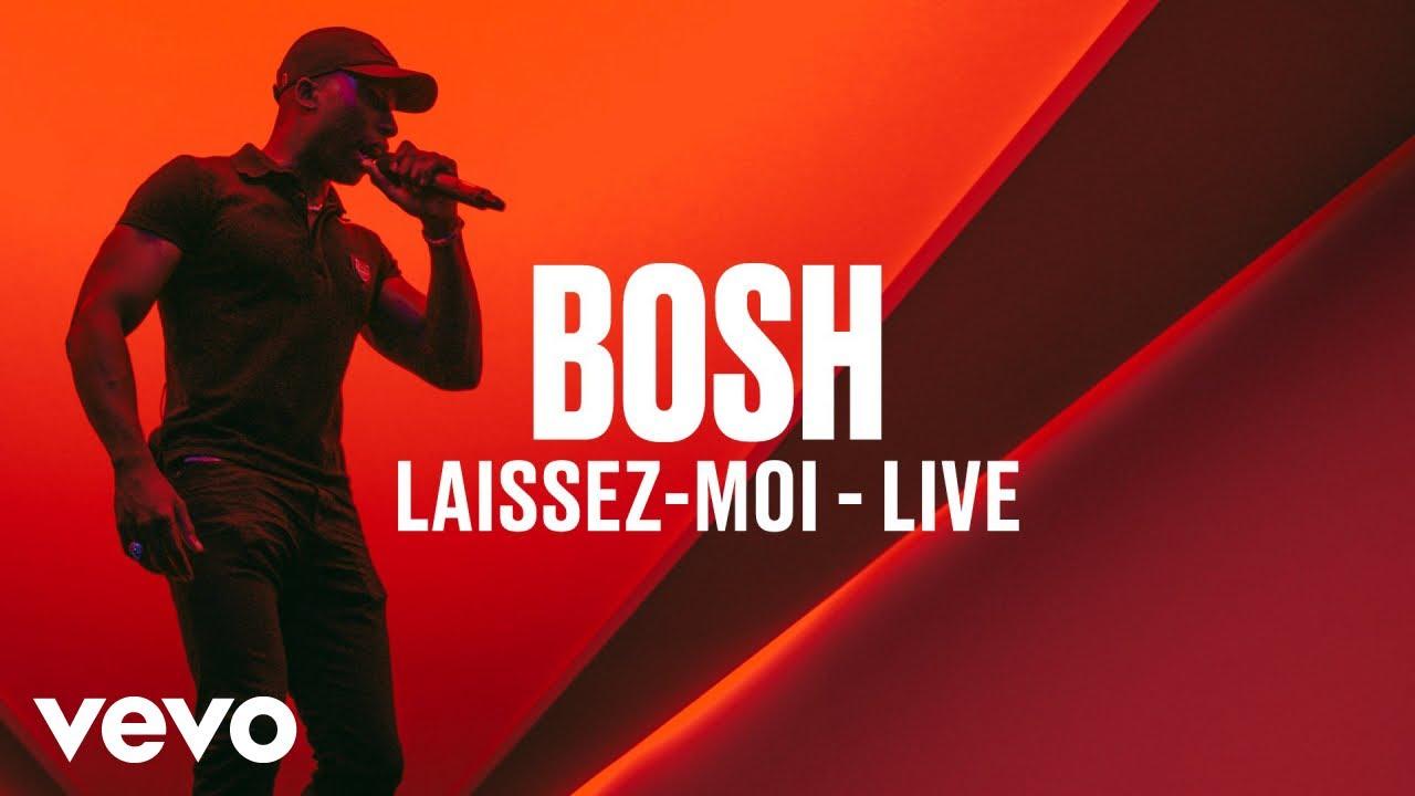 Bosh - Laissez-moi (Live) | Vevo DSCVR