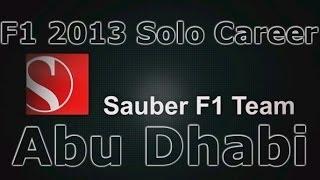 F1 2013 Solo Career Season One - Sauber - Race 17 - Abu Dhabi - Live Commentary