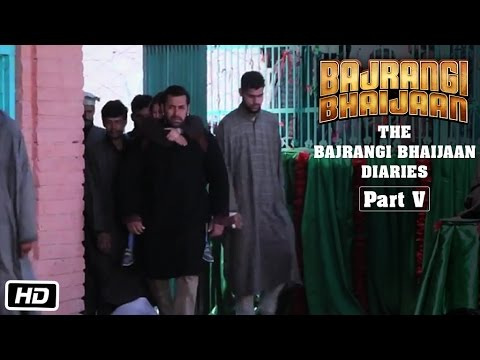 The Bajrangi Bhaijaan Diaries - Part V - Filming at Ashmuqam Dargah
