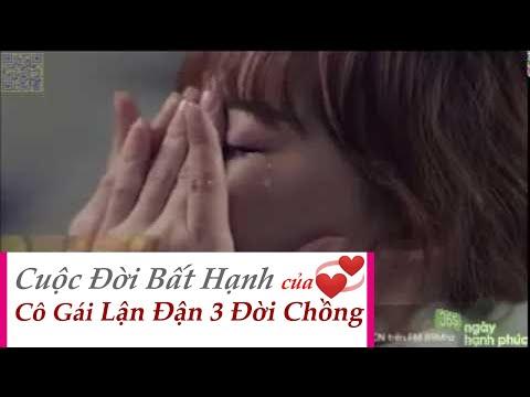 [365 Ngày Hạnh Phúc] Cuộc đời bất hạnh của cô gái trải qua 3 đời chồng -  4/9/2015 - YouTube