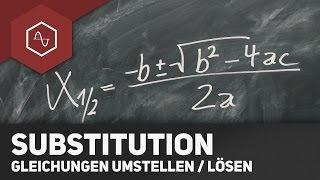 Substitution einfach erklärt – Gleichungen umstellen / lösen