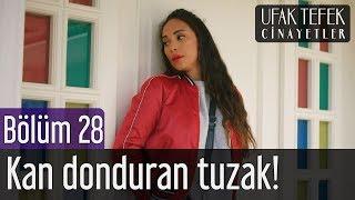 Ufak Tefek Cinayetler 28. Bölüm - Kan Donduran Tuzak!