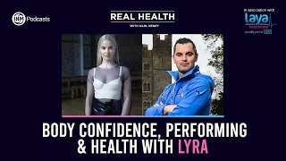 Real Health: Lyra on body confidence, the pressures of performing and her natural health remedies