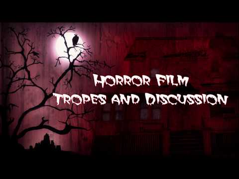 Horror Film Trope Discussion