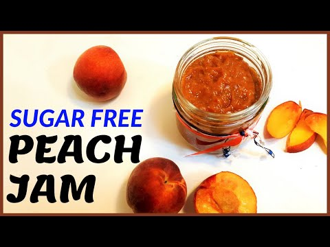 Sugar Free Peach Jam Homemade, Healthy & Delicious Recipe