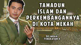 Izzue Islam Mengajar Tamadun Islam Dan Perkembangannya Di Mekah (Sejarah Tingkatan 4)