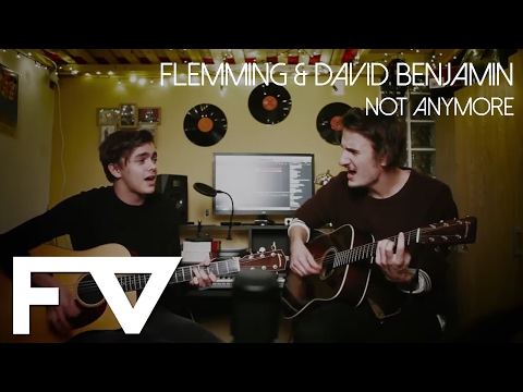 FLEMMING & David Benjamin - Not Anymore