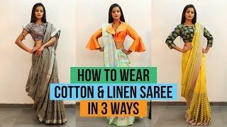 How to Wear Linen or Cotton Saree | 3 ways to Drape Saree