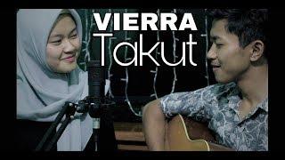 Video Vierra - Takut (Cover by. Rian ft. Febella) download MP3, 3GP, MP4, WEBM, AVI, FLV Oktober 2018