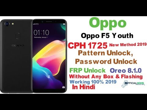 Oppo F5 Youth CPH1725 pattern unlock (New Method) Without Flashing 100%  Working 2019 in Hindi