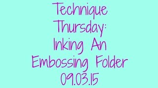 Technique Thursday:  Inking An Embossing Folder