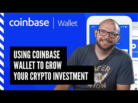 Using Coinbase Wallet to grow your crypto investment