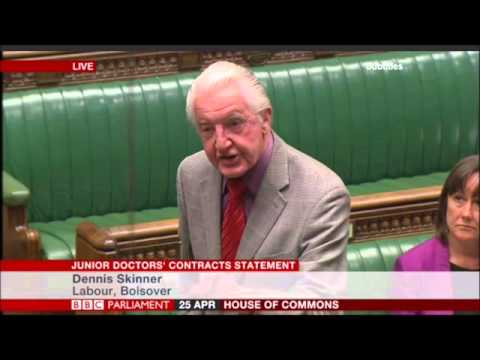 Dennis Skinner 25.04.2016 Comments on Smirking Hunt during Junior Doctor Contracts Statement.