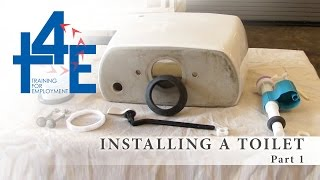 T4E - Install and Maintain a Toilet Part 1