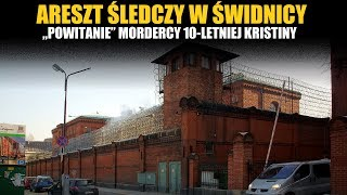 Powitanie w Areszcie Śledczym w Świdnicy mordercy 10-letniej Kristiny