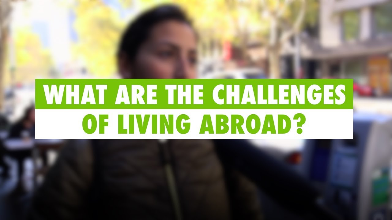challenges of living in a foreign country