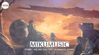 HD Drumstep: DVBBS - We Are Electric (Eliminate Remix)
