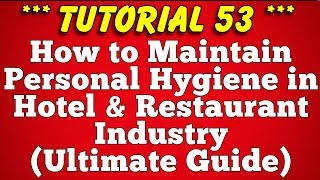 How to Maintain Personal Hygiene in Hotel and Restaurant Industry - Tutorial 53