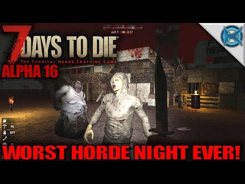 Worst Horde Night EVER | 7 Days to Die | Let's Play Gameplay Alpha 16 | S16E07