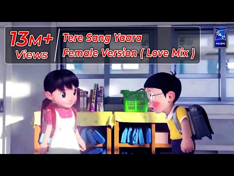 Tere Sang Yaara (Female Version) - Love Mix || Cute Couple Nobita & Shizuka || KitKat Jinu