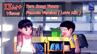 Tere Sang Yaara (Female Version) - Love Mix || Cute Couple Nobita & Shizuka