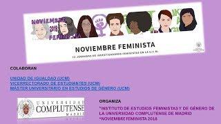 III JORNADAS DE INVESTIGADORXS FEMINISTAS EN LA U.C.M. Noviembre Feminista 2018