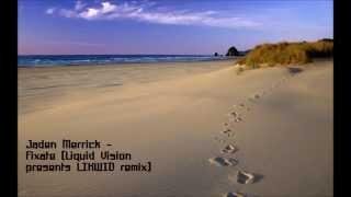 Jaden Merrick - Fixate (Liquid Vision presents LIKWID remix) [Defcon100]