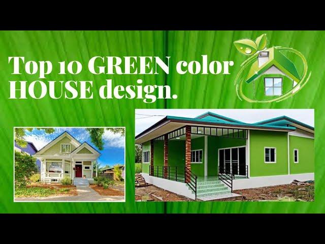 Top 10 Green Color House Design Green House Design House Youtube