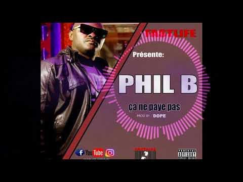 Phil B ça Ne Paye Pas  Prod By Dope