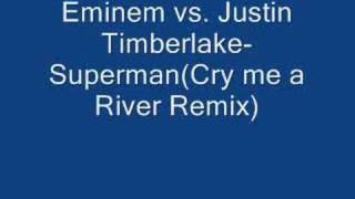 Eminem Superman vs. Justin Timberlake (Cry me a river remix)