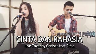 Video Cinta dan Rahasia Live Cover by Chelsea feat Rifan download MP3, 3GP, MP4, WEBM, AVI, FLV April 2018