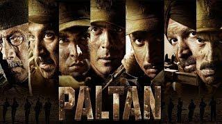 Paltan - FULL MOVIE fact   Jackie Shroff, Arjun Rampal, Sonu Sood   J P Dutta Film