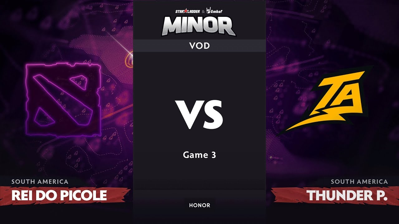 [RU] rei do picole vs Thunder Predator, Game 3, SA Qualifiers, StarLadder ImbaTV Dota 2 Minor