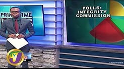 TVJ News: Integrity Commission Polls - February 24 2020