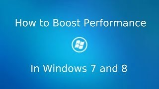 How to Boost Performance in Windows 7 and 8 by @Tech_Compass