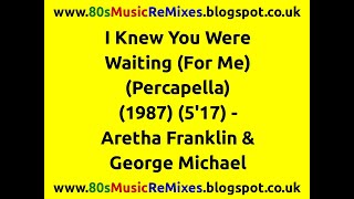 I Knew You Were Waiting (For Me) (Percapella) - Aretha Franklin & George Michael | 80s Club Mixes