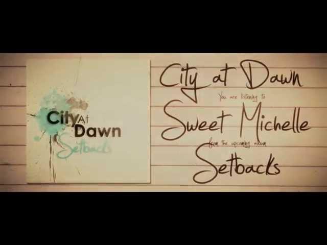 City At Dawn - Sweet Michelle (Lyric Video)