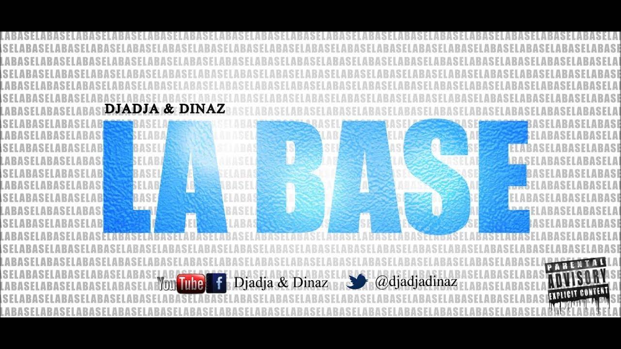 Djadja & Dinaz - La Base
