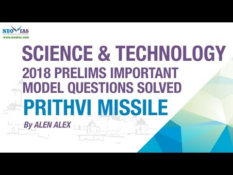 PRITHVI MISSILE | 2018 PRELIMS IMPORTANT MODEL QUESTION SOLVED | SCIENCE AND TECHNOLOGY | NEO IAS