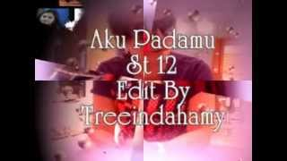 Download Aku Padamu - ST12 ~Lirik~